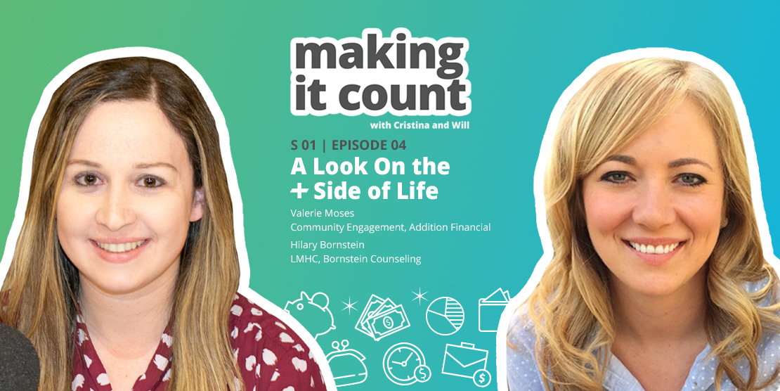 Making It Count Ep. 6: A Look On the + Side of Life